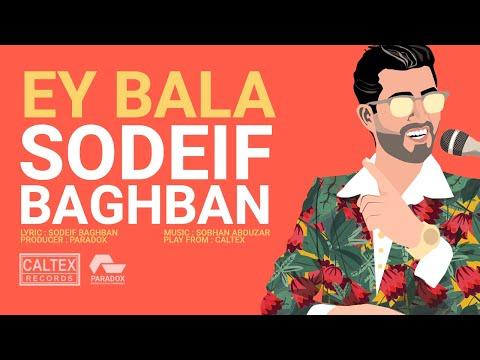 Sodeif Baghban - Ey Bala