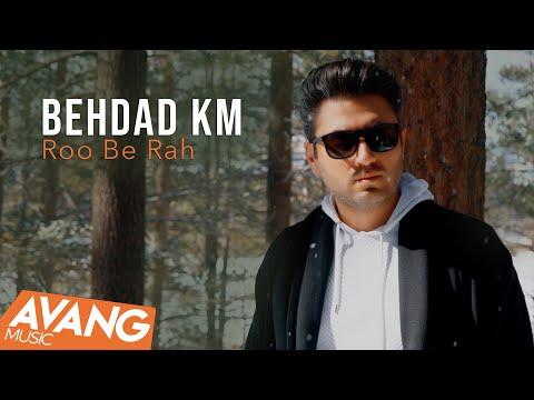 Behdad KM - Roo Be Rah OFFICIAL VIDEO | بهداد - رو به راه