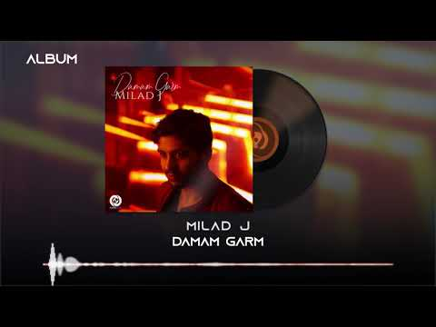 Milad J - Damam Garm OFFICIAL TRACK - DAMAM GARM ALBUM