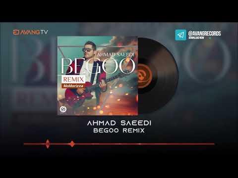 Ahmad Saeedi - Begoo OFFICIAL REMIX   احمد سعیدی - بگو رمیکس