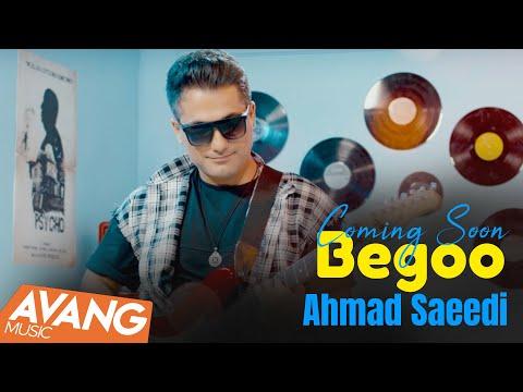 Ahmad Saeedi  - Begoo SNEAK PREVIEW